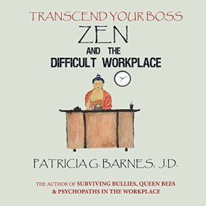 Zen and the Difficult Workplace Audiobook By Patricia G. Barnes JD cover art