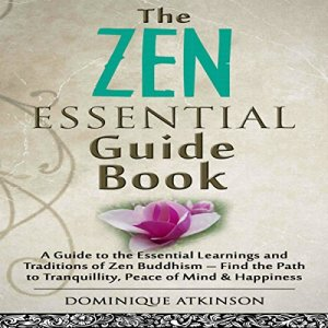 Zen: The Essential Guide Book Audiobook By Dominique Atkinson cover art