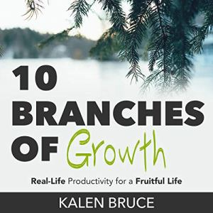 10 Branches of Growth Audiobook By Kalen Bruce cover art