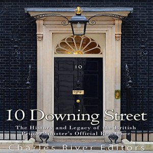 10 Downing Street Audiobook By Charles River Editors cover art