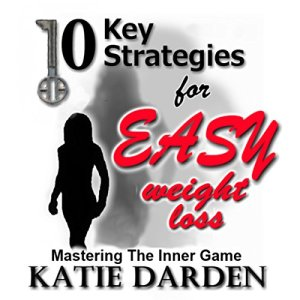 10 Key Strategies for Easy Weight Loss Audiobook By Katie Darden cover art