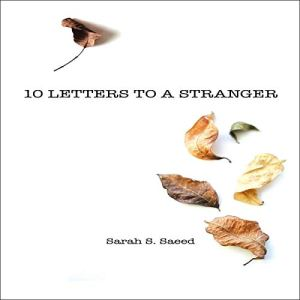 10 Letters to a Stranger Audiobook By Sarah S. Saeed cover art