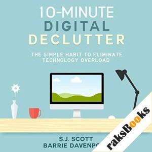 10-Minute Digital Declutter Audiobook By S. J. Scott, Barrie Davenport cover art