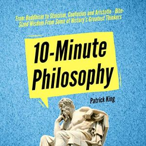 10-Minute Philosophy Audiobook By Patrick King cover art