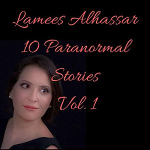 10 Paranormal Stories Vol. 1 Audiobook By Lamees Alhassar cover art