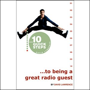 10 Quick Steps to Being a Great Radio Guest Audiobook By David Lawrence cover art