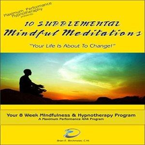10 Supplemental Mindfulness Meditations Audiobook By Brian E. Birchmeier cover art