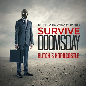 10 Tips to Becoming a Prepper and Survive Doomsday Audiobook By Butch S. Hardcastle cover art