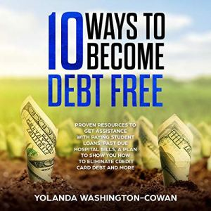 10 Ways to Become Debt Free Audiobook By Yolanda Washington-Cowan cover art