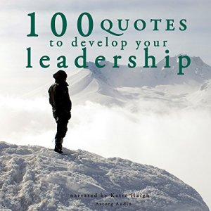 100 Quotes to Develop your Leadership Audiobook By divers auteurs cover art