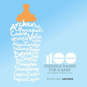 100 Terrible Names for a Baby Audiobook By Johnny Dongle cover art