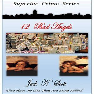 12 Bad Angels Audiobook By Jack N Scott cover art