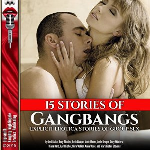 15 Stories of Gangbangs Audiobook By Roxy Rhodes, Nora Walker, Janie Moore, April Fisher, Mary Fisher Stevens, Anna Wade, Joni Blake, Janie Draper, Zoey Winters, Ruth Blaque cover art