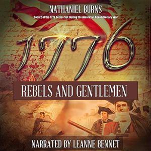1776: Rebels and Gentlemen Audiobook By Nathaniel Burns cover art
