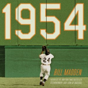 1954: The Year Willie Mays and the First Generation of Black Superstars Changed Major League Baseball Forever Audiobook By Bill Madden cover art