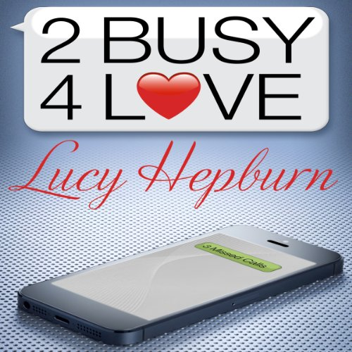 2 Busy 4 Love Audiobook By Lucy Hepburn cover art