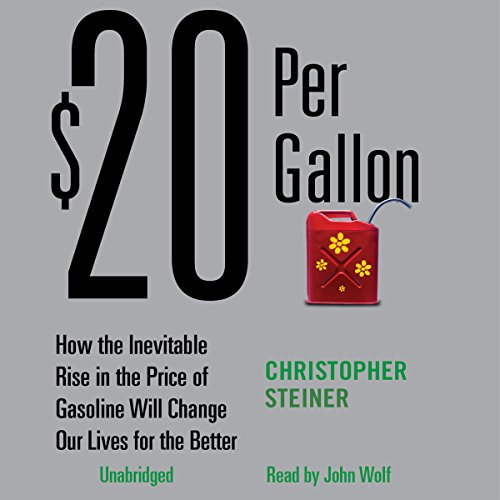 $20 Per Gallon Audiobook By Christopher Steiner cover art