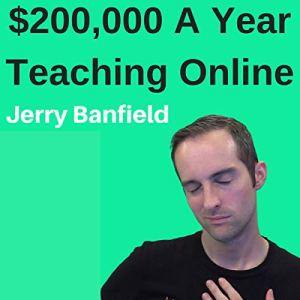 $200,000 a Year Teaching Online Audiobook By Jerry Banfield cover art