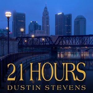 21 Hours Audiobook By Dustin Stevens cover art