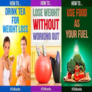 3 Books in 1 - Health & Fitness, Diet & Nutrition, Diets, Food Content Guides, Nutrition, Vitamins, Weight Loss, Healthy Living. Audiobook By HTeBooks cover art