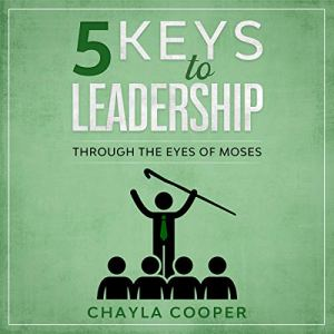 5 Keys to Leadership Audiobook By Chayla Cooper cover art