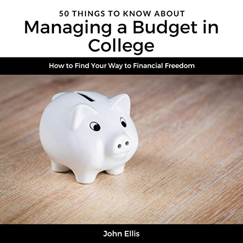 50 Things to Know About Managing a Budget in College Audiobook By John Ellis, 50 Things to Know cover art