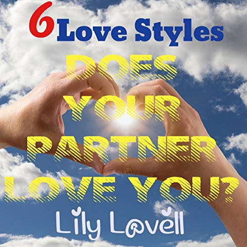 6 Love Styles: Does Your Partner Love You? Audiobook By Lily Lovell cover art