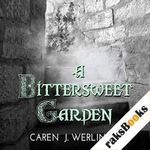 A Bittersweet Garden Audiobook By Caren J. Werlinger cover art