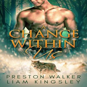 A Change Within Us Audiobook By Preston Walker, Liam Kingsley cover art