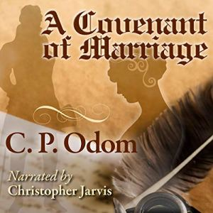 A Covenant of Marriage Audiobook By C. P. Odom cover art