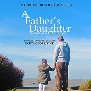 A Father's Daughter Audiobook By Stephen Bradley-Waters cover art