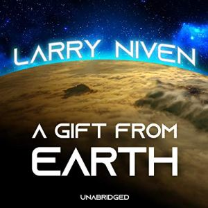 A Gift from Earth Audiobook By Larry Niven cover art