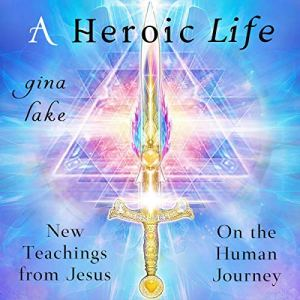 A Heroic Life Audiobook By Gina Lake cover art