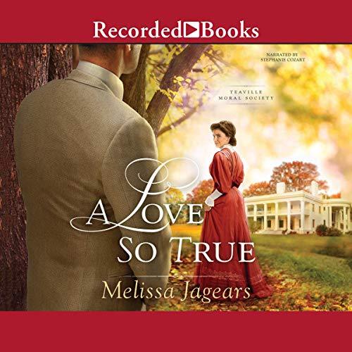 A Love So True Audiobook By Melissa Jagears cover art