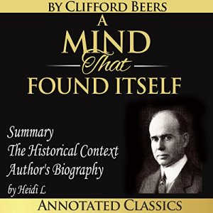 A Mind That Found Itself Audiobook By Clifford Whittingham Beers, Heidi L cover art