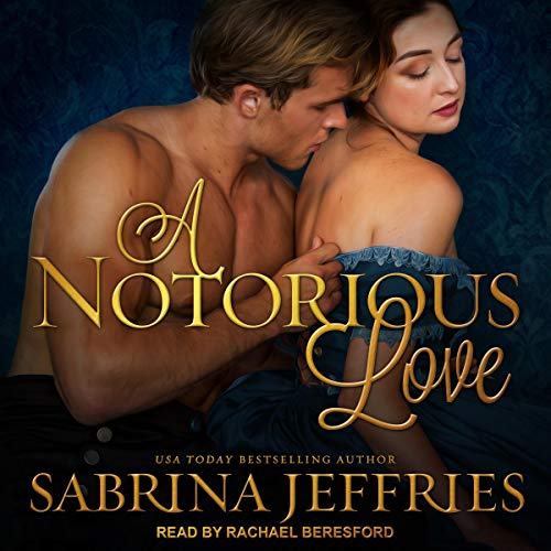 A Notorious Love Audiobook By Sabrina Jeffries cover art