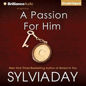 A Passion for Him Audiobook By Sylvia Day cover art