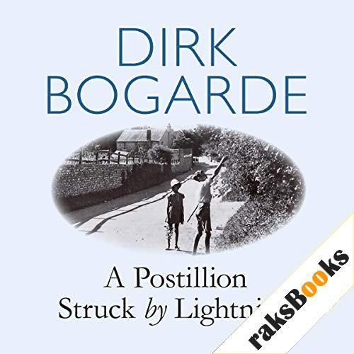 A Postillion Struck by Lightning Audiobook By Dirk Bogarde cover art