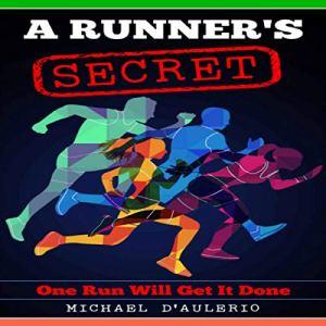 A Runner's Secret Audiobook By Michael D'Aulerio cover art