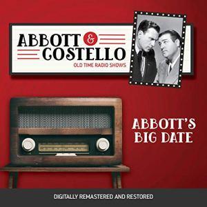 Abbott and Costello: Abbott's Big Date Audiobook By John Grant, Bud Abbott cover art