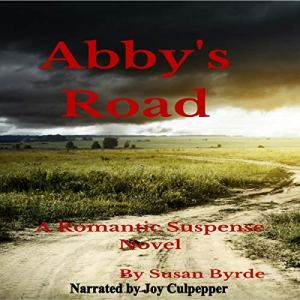 Abby's Road (A Romantic Suspense Novel) Audiobook By Susan Byrde cover art