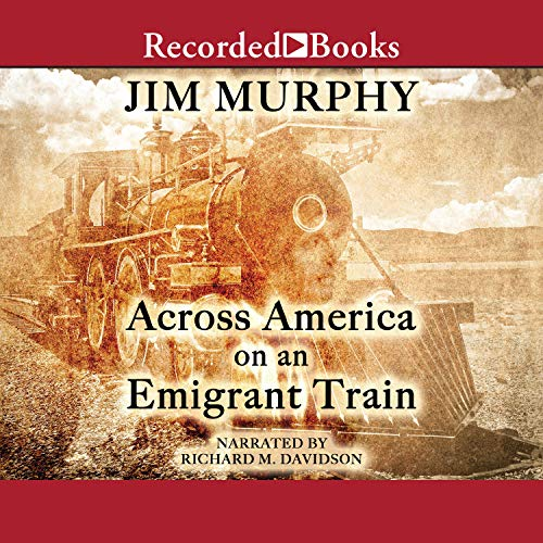 Across America on an Emigrant Train Audiobook By Jim Murphy cover art