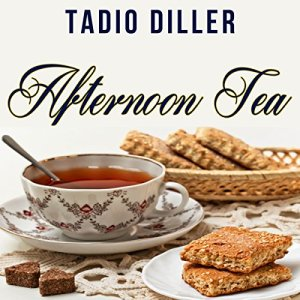 Afternoon Tea: 2 in 1 Book Audiobook By Tadio Diller cover art