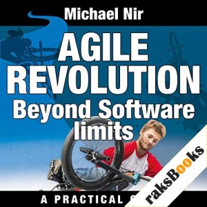 Agile Project Management: Agile Revolution, Beyond Software Limits Audiobook By Michael Nir cover art