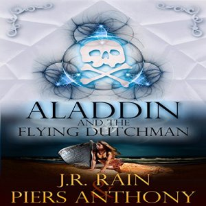 Aladdin and the Flying Dutchman: Aladdin Trilogy, Book 3 Audiobook By J.R. Rain, Piers Anthony cover art