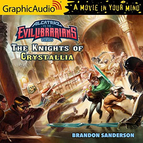 Alcatraz Versus The Knights of Crystallia [Dramatized Adaptation] Audiobook By Brandon Sanderson cover art
