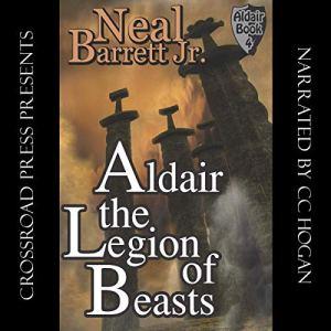 Aldair, the Legion of Beasts Audiobook By Neal Barrett Jr. cover art