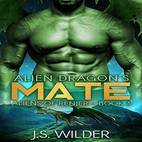 Alien Dragon's Mate: Aliens of Renjer Audiobook By J.S. Wilder cover art