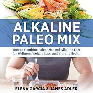Alkaline Paleo Mix Audiobook By Elena Garcia, James Adler cover art