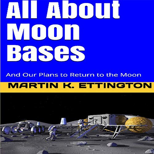All About Moon Bases Audiobook By Martin K. Ettington cover art
